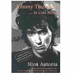 Johnny Thunders : In Cold Blood by Nina Antonia (2000, Paperback)