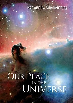 Our Place in the Universe, Norman K. Glendenning, Good Book