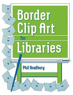 Border Clip Art for Libraries:, Phil Bradbury, Good Book