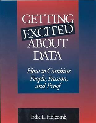 Getting Excited About Data: How to Combine People, Passion, and Proof, Edie L. H