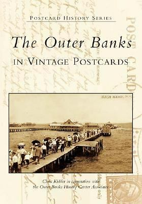 The Outer Banks in Vintage Postcards  (NC) (Postcard History Series), Kidder, Ch