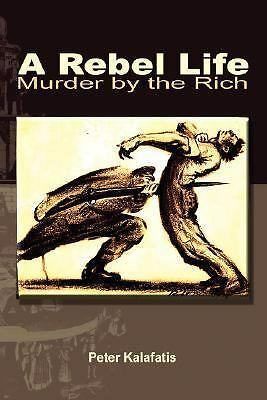 A Rebel Life : Murder by the Rich by Peter Kalafatis NYHC Skinhead S.I.B.