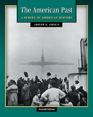 The American Past: A Survey of American History (with InfoTrac and American Jour