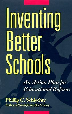 Inventing Better Schools: An Action Plan for Educational Reform (Jossey Bass Edu