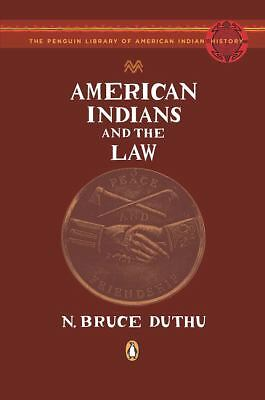 American Indians and the Law (The Penguin Library of American Indian History), D