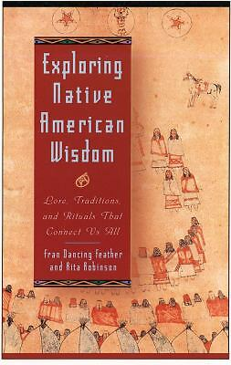 Exploring Native American Wisdom (Exploring Series), Robinson, Rita, Good Book