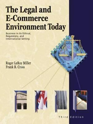 The Legal and E-Commerce Environment Today: Business in the Ethical, Regulatory,
