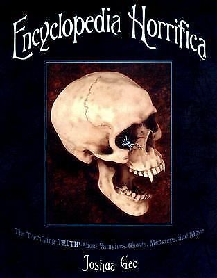 Encyclopedia Horrifica: The Terrifying TRUTH! About Vampires, Ghosts, Monsters,