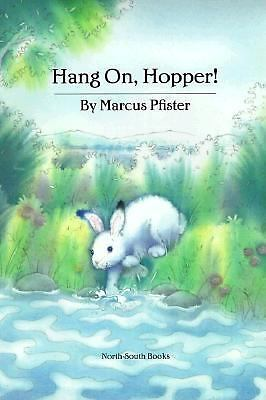 Hang on Hopper!, Pfister, Marcus, Good Book