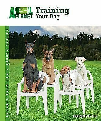 Training Your Dog, Dominique DeVito (2007, Hardcover)