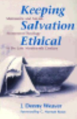 Keeping Salvation Ethical / Out of Print (Studies in Anabaptist and Mennonite Hi