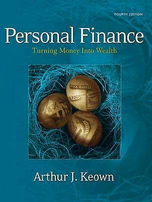 Personal Finance : Turning Money into Wealth by Arthur J. Keown (2006, Paperback