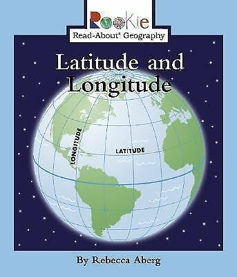 Latitude and Longitude (Rookie Read-About Geography), Aberg, Rebecca, Very Good