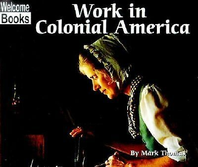 Work in Colonial America (Colonial America), Thomas, Mark, Very Good Book