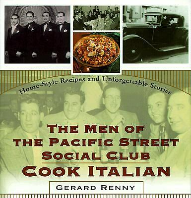 The Men of the Pacific Street Social Club Cook: Home-Style Recipes and Unforgett