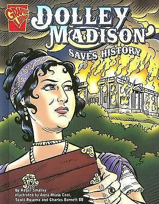 Dolley Madison Saves History (Graphic History), Smalley, Roger, Good Book
