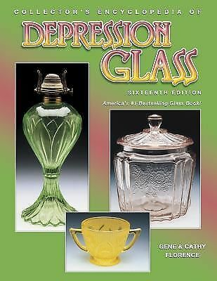 Collector's Encyclopedia of Depression Glass by Gene Florence (2003, Hardcover)