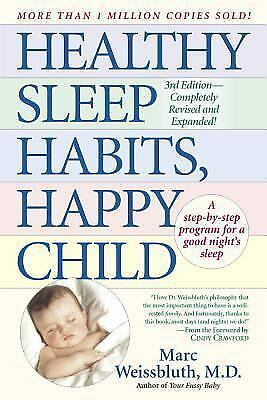 Healthy Sleep Habits, Happy Child by Marc Weissbluth (1999, Paperback, Revised,