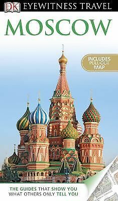 DK Eyewitness Travel Guide: Moscow, Baring, Rose, Good Book