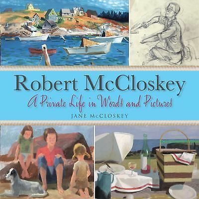 Robert McCloskey: A Private Life in Words and Pictures, McCloskey, Jane, Good Bo