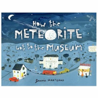 How the Meteorite Got to the Museum (How the . . . Got to the Museum), Hartland,