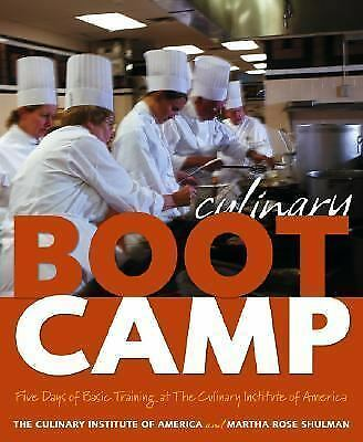 Culinary Boot Camp: Five Days of Basic Training atThe Culinary Institute of Amer