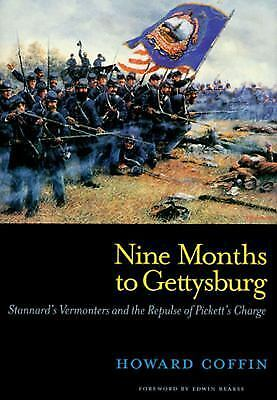 Nine Months to Gettysburg: Stannard's Vermonters and the Repulse of Pickett's Ch