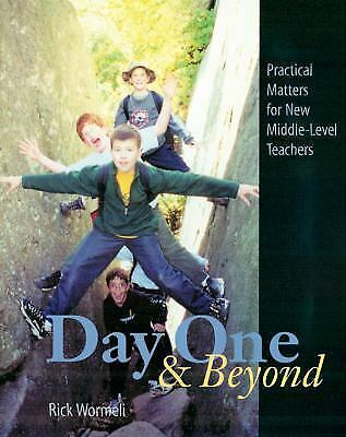 Day One and Beyond: Practical Matters for New Middle-Level Teachers, Wormeli, Ri