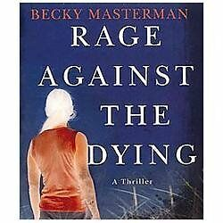 Rage Against the Dying: A Thriller (Brigid Quinn), Masterman, Becky, Good Book