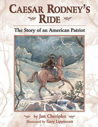 Caesar Rodney's Ride: The Story of an American Patriot, Cheripko, Jan, Good Book