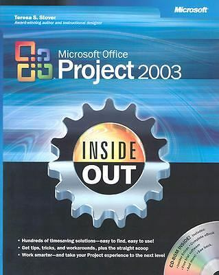 Microsoft Office Project 2003 Inside Out by Teresa S. Stover (2003, Other,...