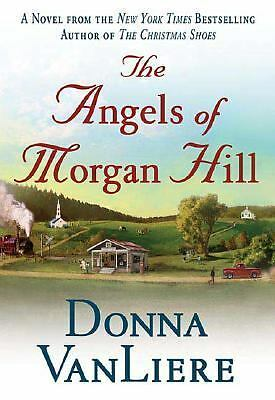The Angels of Morgan Hill (Women of Faith Fiction) by VanLiere, Donna