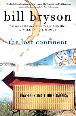 The Lost Continent: Travels in Small-Town America by Bryson, Bill