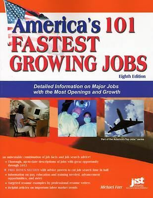 America's 101 Fastest Growing Jobs by Michael J. Farr (2004, Paperback)