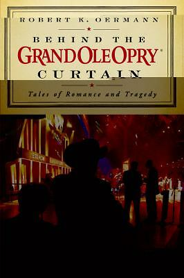 Behind the Grand Ole Opry Curtain: Tales of Romance and Tragedy, Grand Ole Opry,