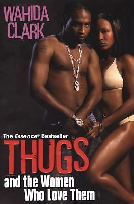 Thugs And The Women Who Love Them by Clark, Wahida