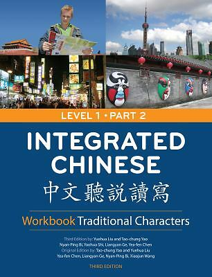 Integrated Chinese: Level 1, Part 2 Workbook (Traditional Character, 3rd Editio