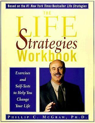 The Life Strategies Workbook: Exercises and Self-Tests to Help You Change Your