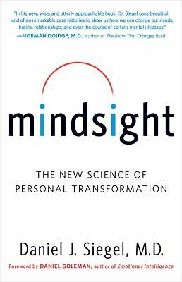 Mindsight: The New Science of Personal Transformation by Siegel, Daniel J.
