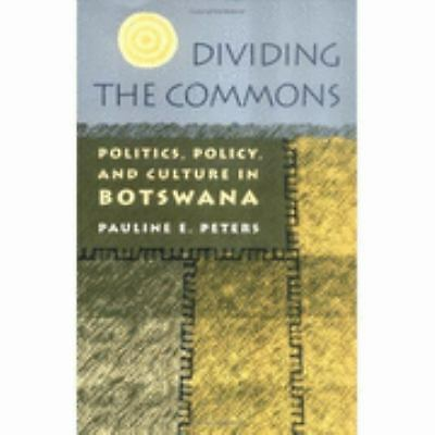 Dividing The Commons: Politics, Policy, and Culture in Botswana by Peters, Paul