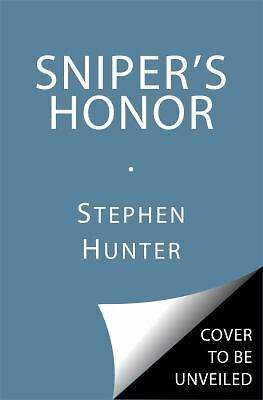 Sniper's Honor: A Bob Lee Swagger Novel by Hunter, Stephen