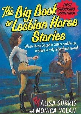 The Big Book Of Lesbian Horse Stories by Surkis, Alisa, Nolan, Monica