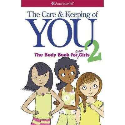 The Care and Keeping of You 2: The Body Book for Older Girls by Natterson, Cara