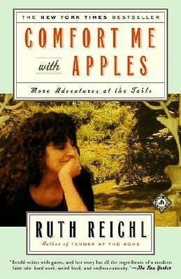 Comfort Me with Apples: More Adventures at the Table by Reichl, Ruth