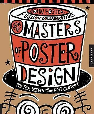 New Masters of Poster Design: Poster Design for the Next Century by Foster, Joh