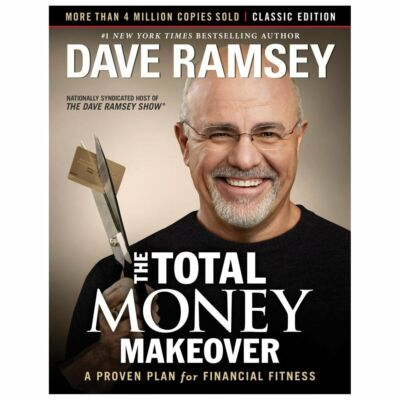 The Total Money Makeover: Classic Edition: A Proven Plan for Financial Fitness,