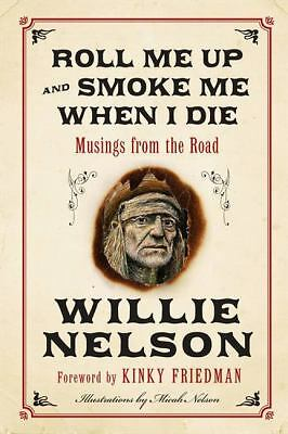 Roll Me Up and Smoke Me When I Die: Musings from the Road, Willie Nelson, Good B