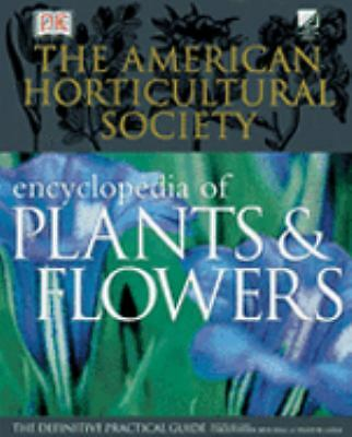 The American Horticultural Society Encyclopedia of Plants and Flowers (American