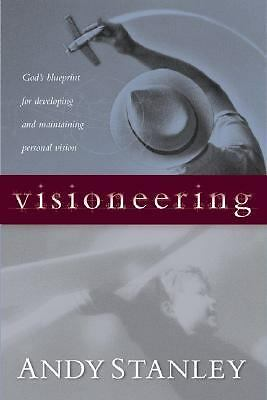 Visioneering: God's Blueprint for Developing and Maintaining Personal Vision by