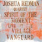 Spirit Of The Moment: Live At The Village Vanguard by Redman, Joshua Quartet